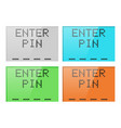 enter pin digital display colored set vector image vector image