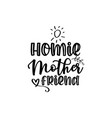 homie mother friend - calligraphy style quote cal vector image