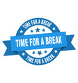 time for a break ribbon time for a break round vector image vector image