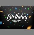 birthday celebrate party confetti background fun vector image