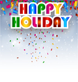 Happy Holiday background for you design vector image vector image