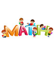 font design for word math with kids reading book vector image