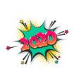 2020 year pop art comic book text speech bubble vector image vector image