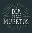 dia de los muertos vintage white lettering vector image vector image