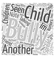 Is Your Child a Bully Word Cloud Concept vector image vector image