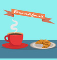cup coffee and a croissant on a plate breakfast vector image