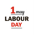 1 may - labour day logo vector image