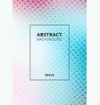 abstract smooth blurred pastel gradient vector image vector image
