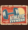 athletic fitness rusty metal plate tin sign vector image