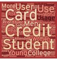 College Students Should Have A Student Credit Card vector image vector image