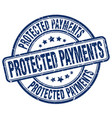 protected payments blue grunge stamp vector image vector image