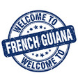 welcome to french guiana blue round vintage stamp vector image vector image