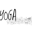 what kind of yoga is best text word cloud concept vector image vector image