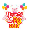 happy chinese new year 2019 texts with pigs vector image