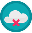 icon of a no connection to cloud on button vector image vector image