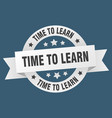 time to learn ribbon time to learn round white vector image vector image