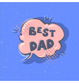best dad phrase happy father s day vector image vector image