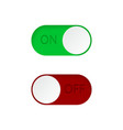 set on and off toggle switch buttonsgreen and vector image vector image