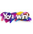 you win paper poster with colorful brush strokes vector image vector image