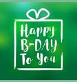 happy bday to you card design vector image