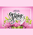 lettering of brush hello spring you can use in vector image vector image