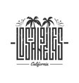 los angeles lettering for card tee print vector image vector image