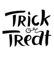 Trick or treat Halloween lettering vector image vector image