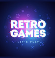 retro games neon sign game logo with glitch effect vector image vector image