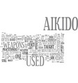 aikido weapon text word cloud concept vector image vector image