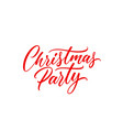 christmas party handwritten lettering vector image vector image