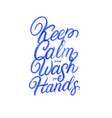 keep calm and wash your hands vector image vector image
