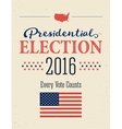 Presidential Election 2016 Posters Vintage style vector image vector image