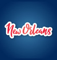 new orleans - hand drawn lettering name of usa vector image vector image