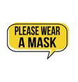 please wear a mask speech bubble vector image