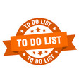 to do list ribbon to do list round orange sign to vector image vector image