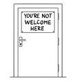 cartoon door with youre not welcome here sign vector image