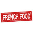 french food grunge rubber stamp vector image