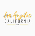 los angeles california t shirt design with slogan vector image vector image