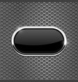 black oval glass button on metal perforated vector image vector image