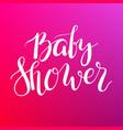 baby shower text custom lettering invitation for vector image