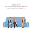 employee sit in queue on couch in waiting room vector image