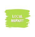 local market fresh vegan eco design template vector image vector image
