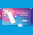 realistic smartphone mockup 3d mobile phone vector image
