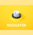 regulator isometric icon isolated on color vector image vector image