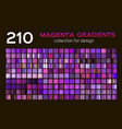 mega set of 210 magenta metal gradients magenta vector image