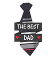 the best dad ribbon necktie background imag vector image vector image