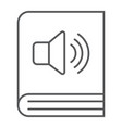 audio book thin line icon e learning vector image