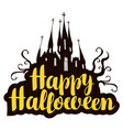 halloween calligraphic inscription with old castle vector image vector image