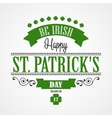 Happy Saint Patrick Day Card Typographic With vector image vector image