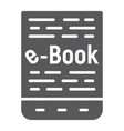 e book glyph icon e learning and education vector image